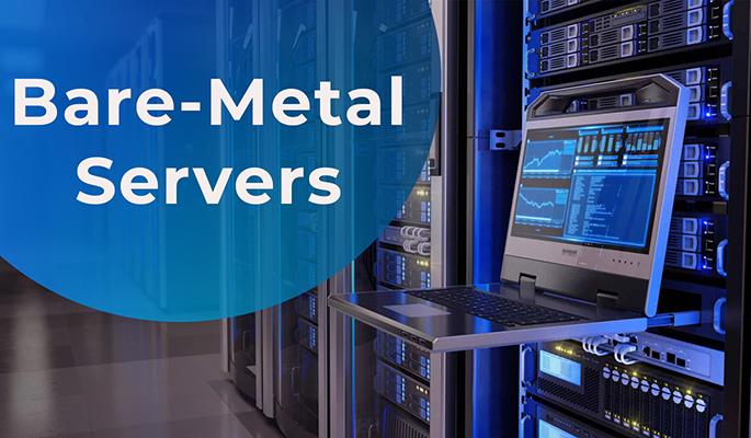Bare-Metal Servers
