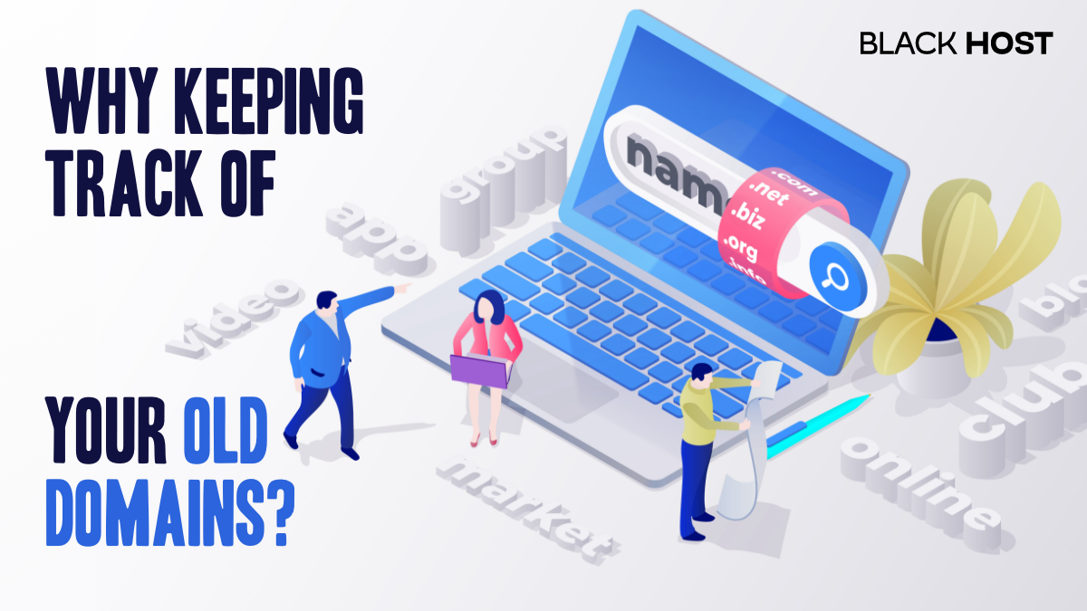 Why Keeping Track of Your Old Domains?