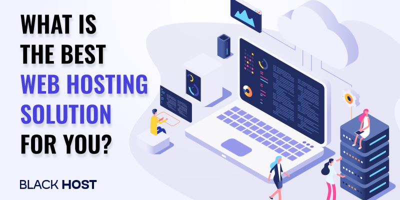 What is the best Web Hosting Solution for you