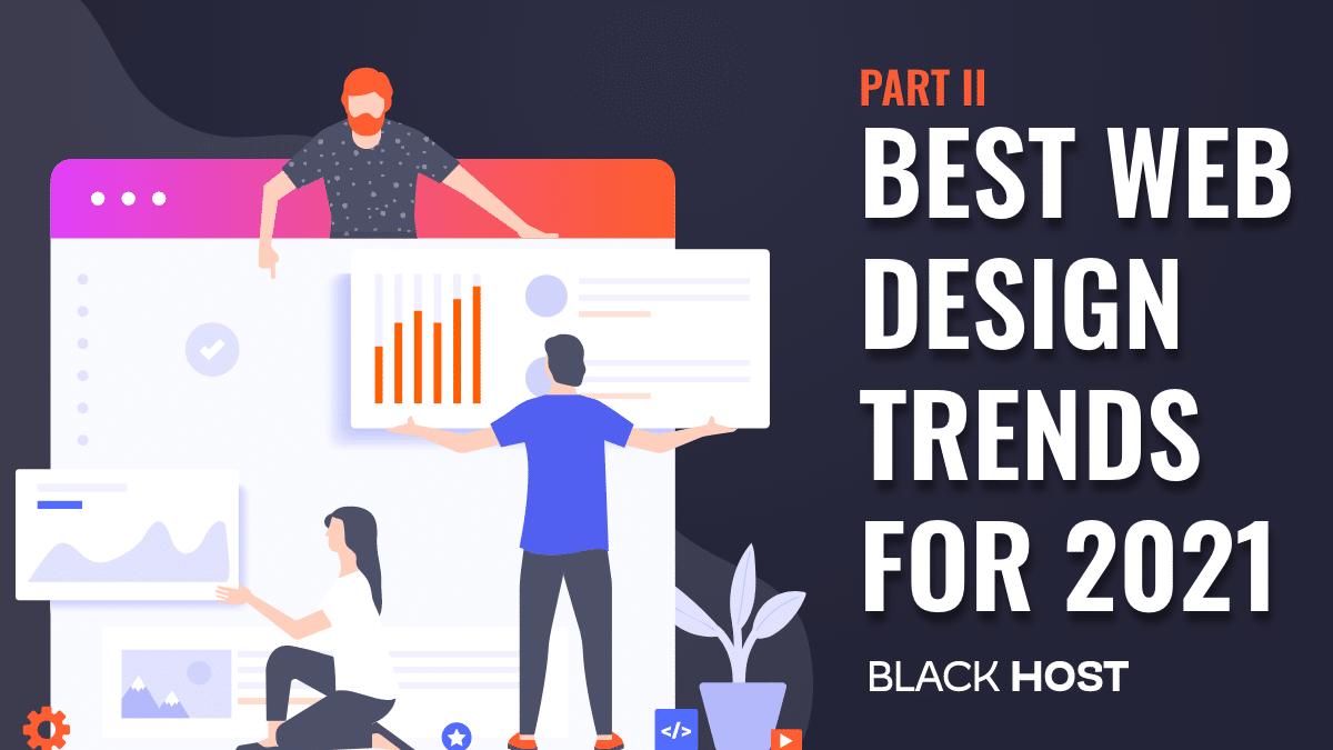 Best Web Design Trends for 2021 part 2 by BlackHOST