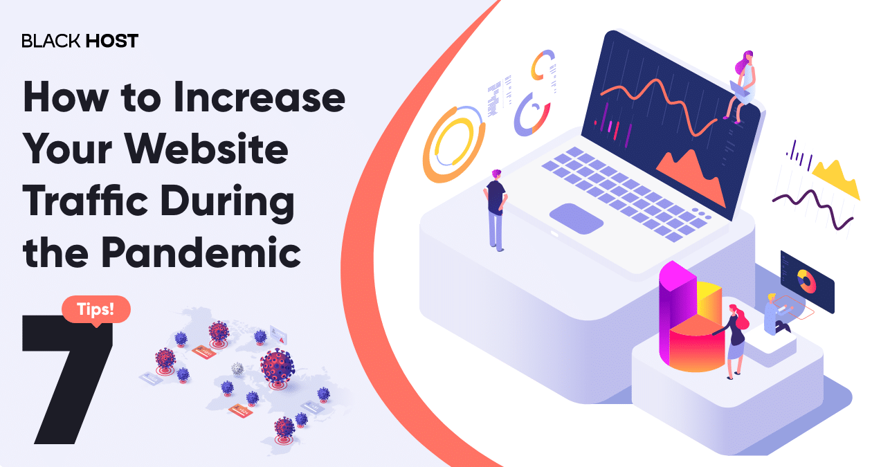 Seven tips on how to increase website traffic during the pandemic 2021