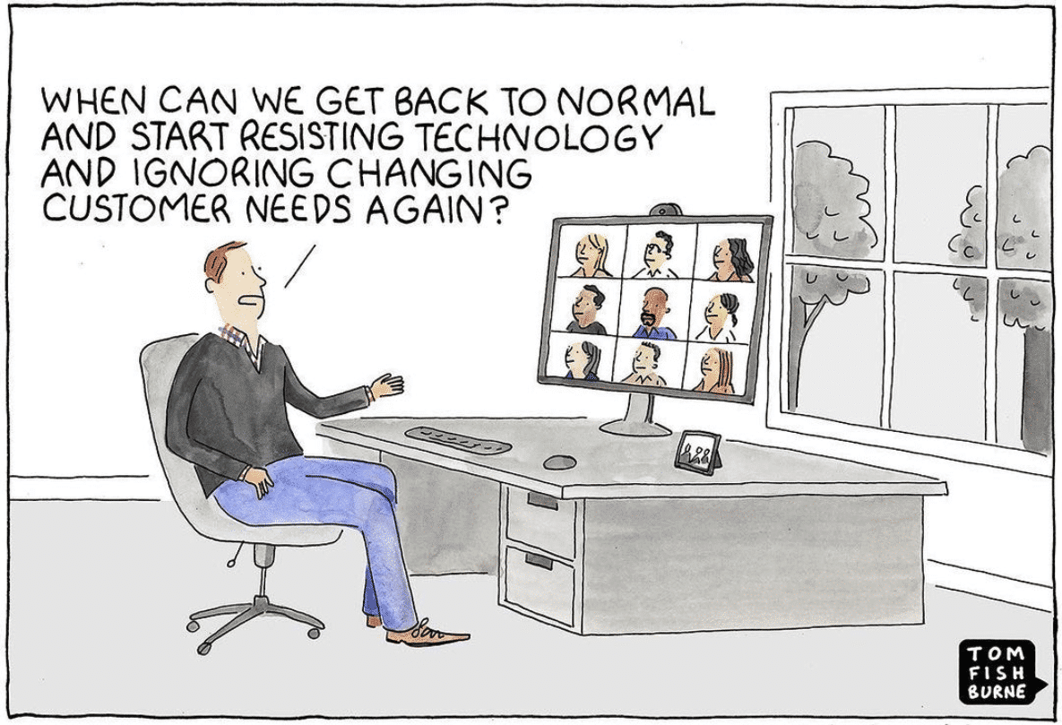 The CEO talks to his staff about when they can get back to normal by starting to resist technology and ignoring changes in customer needs again (after the pandemic)